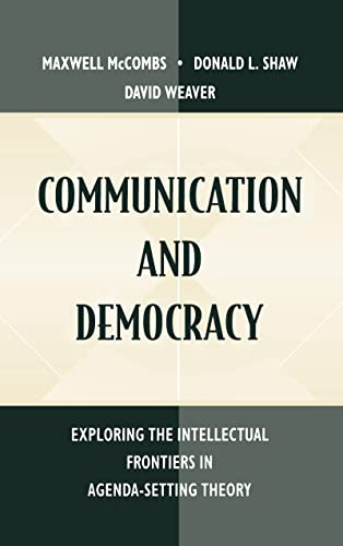 9780805825541: Communication and Democracy: Exploring the intellectual Frontiers in Agenda-setting theory (Routledge Communication Series)