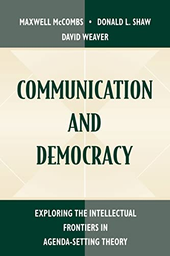 9780805825558: Communication and Democracy: Exploring the intellectual Frontiers in Agenda-setting theory (Routledge Communication Series)