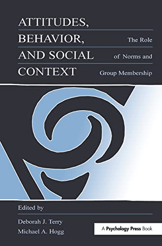 9780805825657: Attitudes, Behavior, and Social Context: The Role of Norms and Group Membership (Applied Social Research Series)