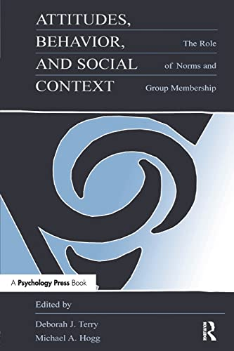 9780805825664: Attitudes, Behavior, and Social Context: The Role of Norms and Group Membership (Applied Social Research Series)