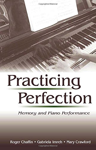 9780805826104: Practicing Perfection: Memory and Piano Performance (Expertise: Research and Applications Series)
