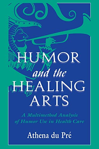 9780805826487: Humor and the Healing Arts: A Multimethod Analysis of Humor Use in Health Care (Routledge Communication Series)