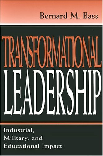 Transformational Leadership: Industrial, Military, and Educational Impact (9780805826975) by Bernard M. Bass