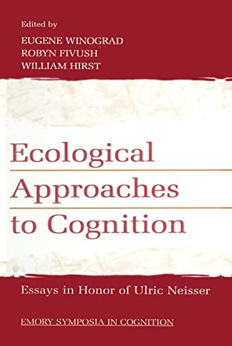 9780805827293: Ecological Approaches to Cognition: Essays in Honor of Ulric Neisser (EMORY SYMPOSIA IN COGNITION)