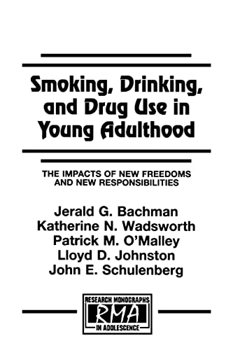 9780805827323: Smoking, Drinking, and Drug Use in Young Adulthood: The Impacts of New Freedoms and New Responsibilities (Research Monographs in Adolescence Series)