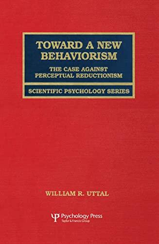 Toward A New Behaviorism: The Case Against Perceptual Reductionism (Scientific Psychology Series): ...