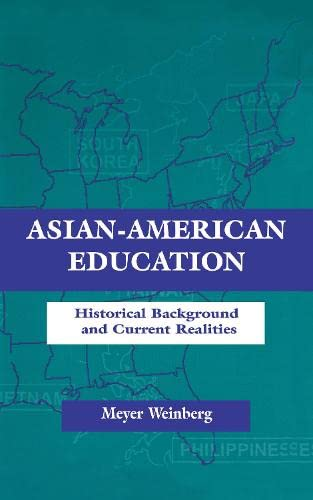 9780805827750: Asian-american Education: Historical Background and Current Realities (Sociocultural, Political, and Historical Studies in Education)