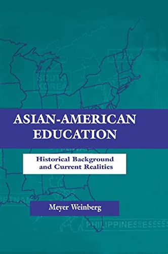 9780805827767: Asian-american Education: Historical Background and Current Realities (Sociocultural, Political, and Historical Studies in Education)