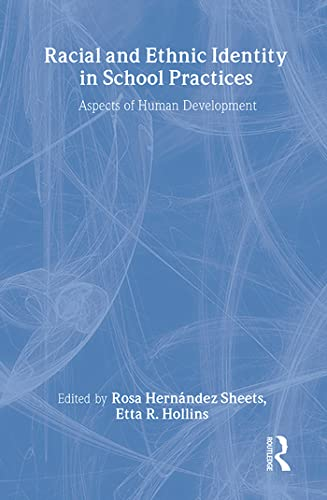 9780805827880: Racial and Ethnic Identity in School Practices: Aspects of Human Development
