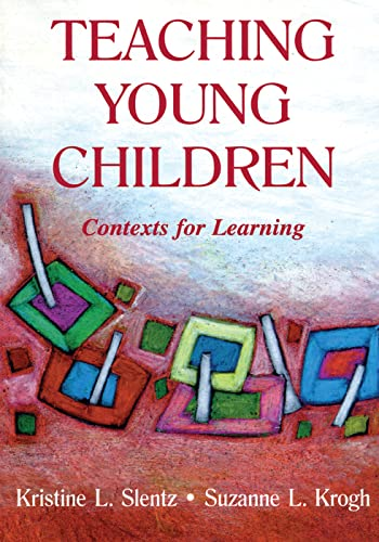 Teaching Young Children: Slentz Kristine L.