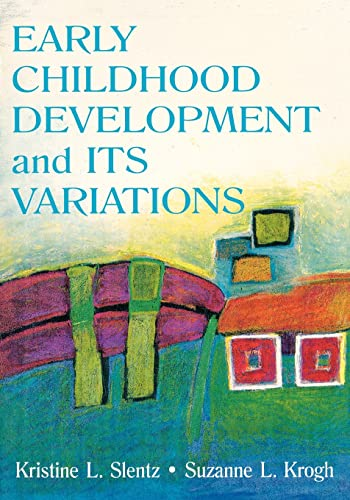 Early Childhood Development and its Variations (Paperback): Kristine L. Slentz,