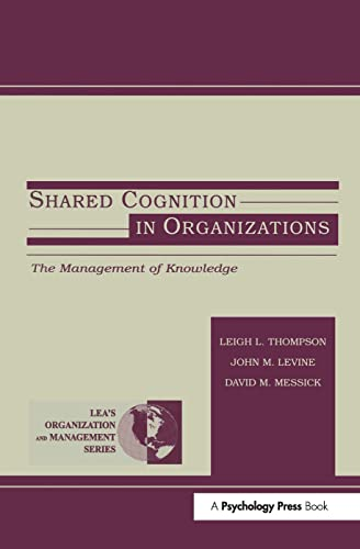 9780805828900: Shared Cognition in Organizations: The Management of Knowledge (Organization and Management Series)