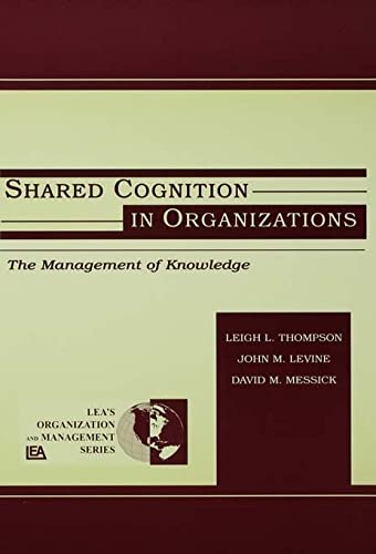 9780805828917: Shared Cognition in Organizations: The Management of Knowledge (Organization and Management Series)