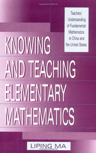 9780805829099: Knowing and Teaching Elementary Mathematics: Teachers' Understanding of Fundamental Mathematics in China and the United States (Studies in Mathematical Thinking and Learning Series)