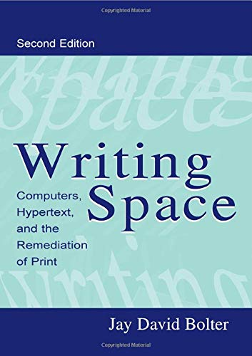 9780805829198: Writing Space: Computers, Hypertext, and the Remediation of Print