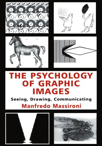 9780805829334: The Psychology of Graphic Images: Seeing, Drawing, Communicating (Volume in the University of Alberta, Department of Psychology, Distinguished Scholar Lecture)