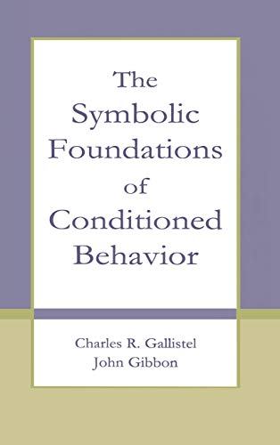 9780805829341: The Symbolic Foundations of Conditioned Behavior (Distinguished Lecture Series)