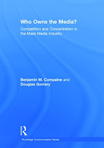 9780805829358: Who Owns the Media?: Competition and Concentration in the Mass Media industry (Routledge Communication Series)