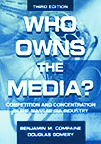 9780805829365: Who Owns the Media?: Competition and Concentration in the Mass Media industry (Routledge Communication Series)