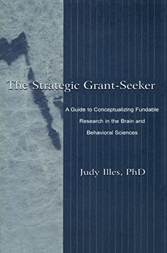 9780805829792: The Strategic Grant-seeker: A Guide To Conceptualizing Fundable Research in the Brain and Behavioral Sciences