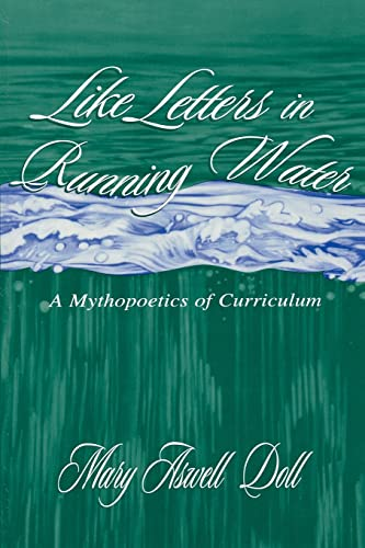9780805829853: Like Letters in Running Water: A Mythopoetics of Curriculum (Studies in Curriculum Theory Series)
