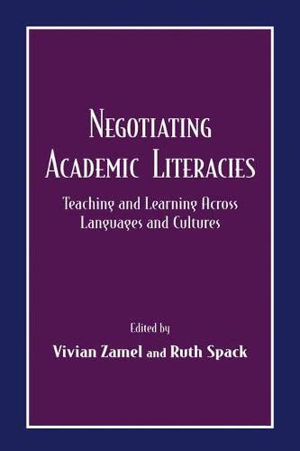 9780805829983: Negotiating Academic Literacies: Teaching and Learning Across Languages and Cultures