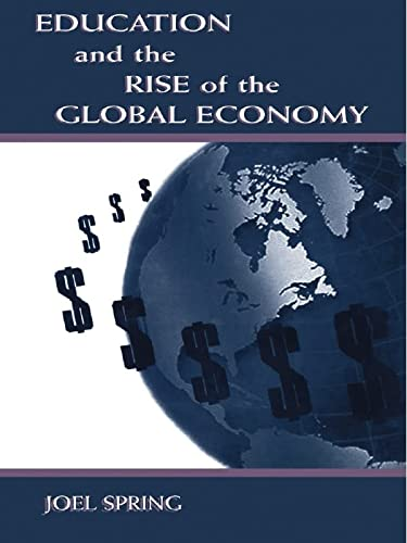9780805830132: Education and the Rise of the Global Economy (Sociocultural, Political, and Historical Studies in Education)