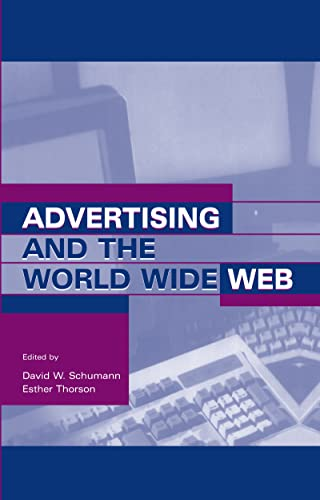 Advertising and the World Wide Web (Advertising and Consumer Psychology Series : A series sponsored...