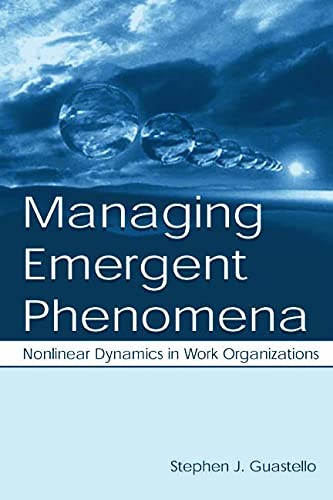 9780805831634: Managing Emergent Phenomena: Nonlinear Dynamics in Work Organizations