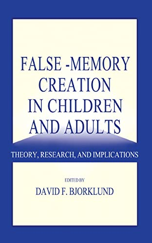 9780805831696: False-memory Creation in Children and Adults: Theory, Research, and Implications
