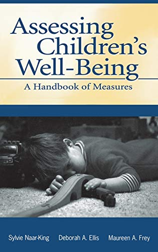 Assessing Children's Well-Being: A Handbook of Measures: Sylvie Naar-King, Deborah