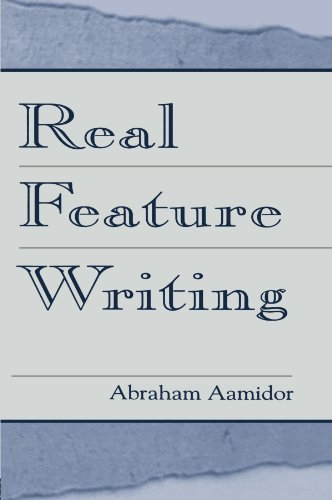 Real Feature Writing (Lea's Communication Series): Abraham Aamidor