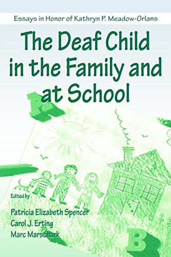 9780805832211: The Deaf Child in the Family and at School: Essays in Honor of Kathryn P. Meadow-Orlans