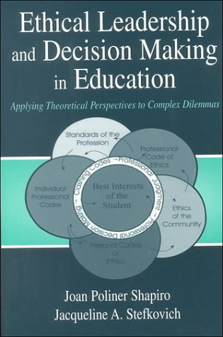 9780805832501: Ethical Leadership and Decision Making in Education: Applying Theoretical Perspectives to Complex Dilemmas, Third Edition (Topics in Educational Leadership Series)