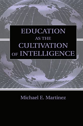 9780805832518: Education as the Cultivation of Intelligence (Educational Psychology Series)