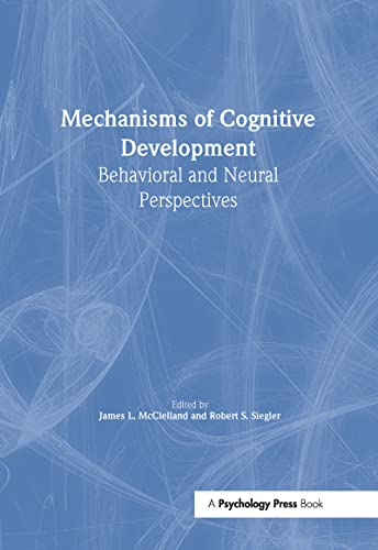 9780805832754: Mechanisms of Cognitive Development: Behavioral and Neural Perspectives (Carnegie Mellon Symposia on Cognition Series)