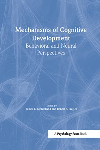 9780805832761: Mechanisms of Cognitive Development: Behavioral and Neural Perspectives (Carnegie Mellon Symposia on Cognition Series)