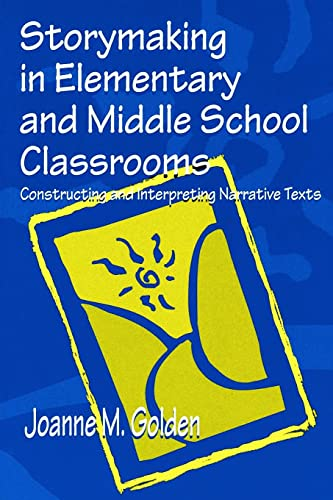 9780805832877: Storymaking in Elementary and Middle School Classrooms: Constructing and Interpreting Narrative Texts
