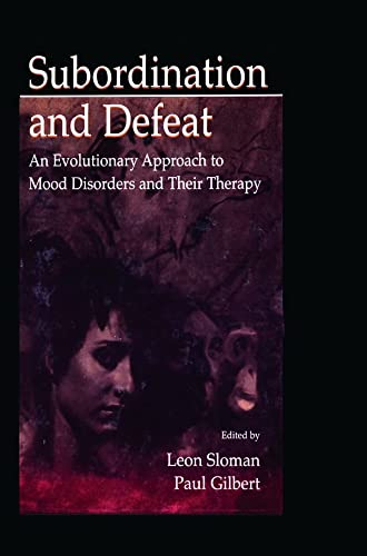 9780805832983: Subordination and Defeat: An Evolutionary Approach To Mood Disorders and Their Therapy