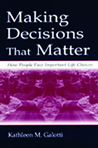 9780805833966: Making Decisions That Matter: How People Face Important Life Choices