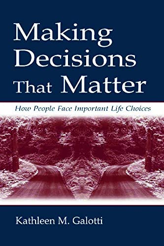 9780805833973: Making Decisions That Matter: How People Face Important Life Choices
