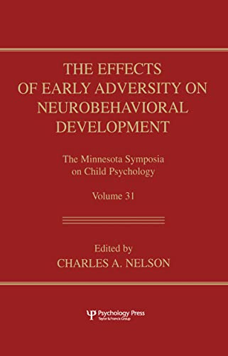 9780805834062: The Effects of Early Adversity on Neurobehavioral Development (Minnesota Symposia on Child Psychology Series)