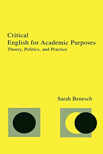 9780805834345: Critical English for Academic Purposes: Theory, Politics, and Practice