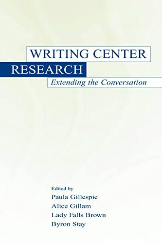 9780805834468: Writing Center Research: Extending the Conversation