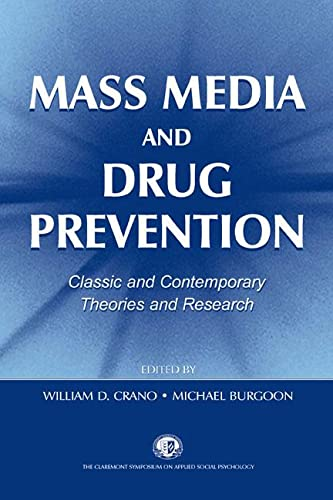 Mass Media and Drug Prevention: Classic and: Editor-William D. Crano;