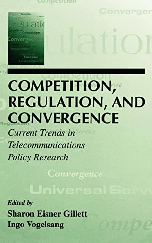 9780805834840: Competition, Regulation, and Convergence: Current Trends in Telecommunications Policy Research (LEA Telecommunications Series)
