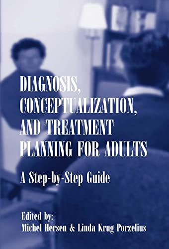 Diagnosis, Conceptualization and Treatment Planning for Adults: A Step-By-Guide: Hersen, Michel; ...