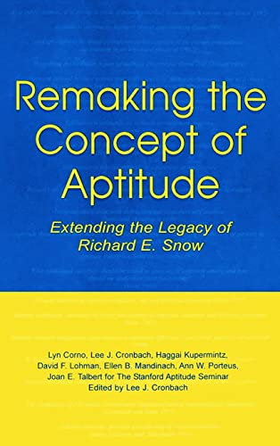 Remaking the Concept of Aptitude: Extending the: Lyn Corno, Lee