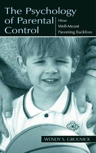 9780805835403: The Psychology of Parental Control: How Well-meant Parenting Backfires