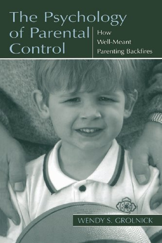 9780805835410: The Psychology of Parental Control: How Well-Meant Parenting Backfires